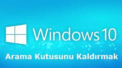 Windows 10 Arama Kutusunu Kaldırmak