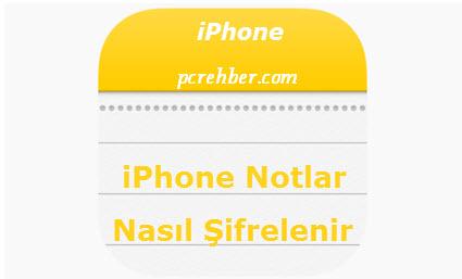 iphone notlar nasıl şifrelenir