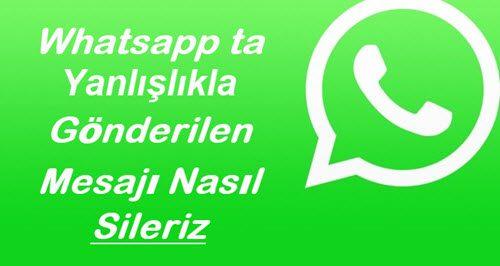 whatsapp yanlışlıkla gonderilen mesaj silmek