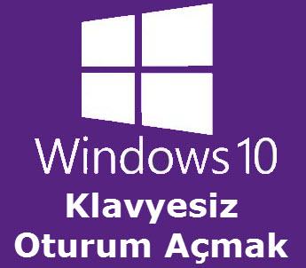 windows klavyesiz oturum açmak