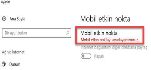 mobil etkin noktayı ayarlayamıyoruz