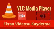 VLC Ekran Kaydetme
