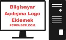 Bilgisayar Açılış Logosu Ekleme