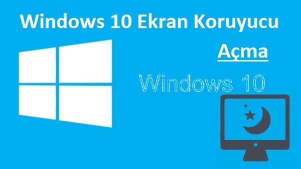 windows 10 ekrankoruyucu açma
