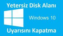 Windows 10 Yetersiz Disk Alanı Uyarısı Kapatma