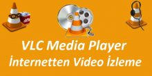 VLC player internetten video izleme