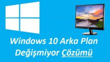 Windows 10 Arka Plan Değişmiyor