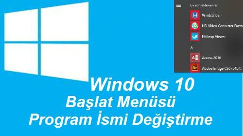 Windows 10 başlat menüsü program ismi değiştirme