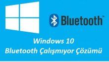 Windows 10 Bluetooth Çalışmıyor Çözümü