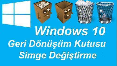 windows 10 geri dönüşüm kutusu simge değiştirme