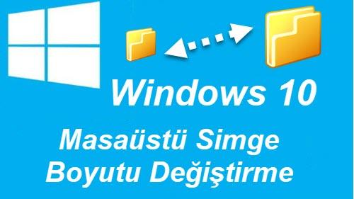 windows 10 masaüstü simge boyutu değiştirme