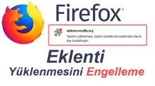 Firefox Eklenti Yüklenmesini Engelleme