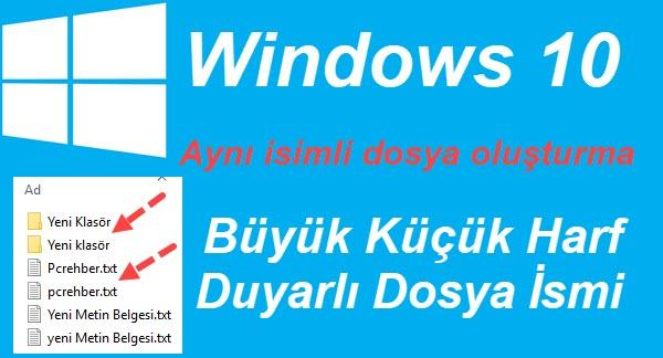 windows 10 büyük küçük harf duyarlı dosya ismi