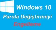 Windows 10 Parola Değişmeyi Engelleme