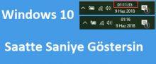 Windows 10 Saat Dakika Saniye Gösterimi