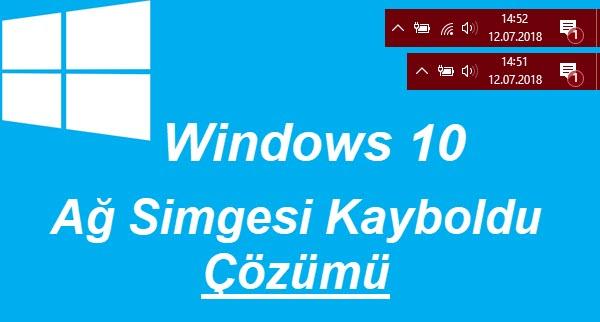 windows 10 ağ simgesi kayboldu