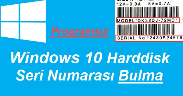 Windows 10 harddisk seri numarası bulma