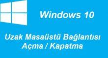 Windows 10 Uzak Masaüstü Bağlantısı Açma Kapatma