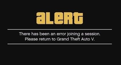 There has been an error joining a session please return to grand theft auto v