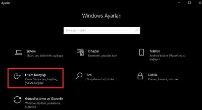 Windows 10 Erişim Kolaylığı açılmıyor